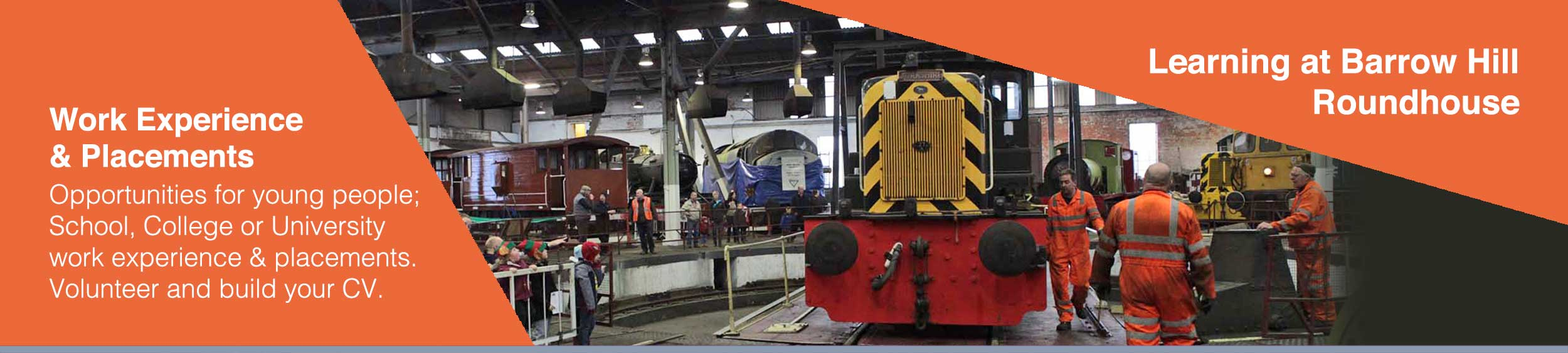 School work experience and colege and university work placements available at Barrow Hill Roundhouse, Chesterfield, Derbyshire